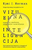 Vizuelna inteligencija: izoštrite opažanje, unapredite razmišljanje