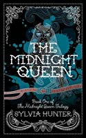 The Midnight Queen (The Midnight Queen Trilogy #1)