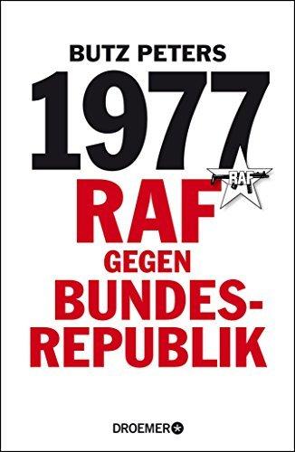 1977: RAF gegen Bundesrepublik