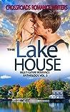 The Lake House: Multi-Genre Romance Anthology Vol, 3 (Crossroads Romance Writers)
