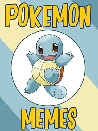 POKEMON: Fresh Pokemon Memes & Joke Book 2017 – Pokemon Memes Free Rein Book : Funny Memes 2017, Ultimate Memes, Memes For Kids, Memes Free Rein, Pokemon Memes xl, Pikachu Books
