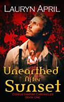 Unearthed After Sunset (Cereus Vampire Chronicles Book 1)