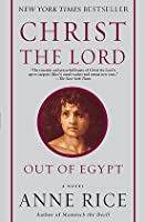 Christ the Lord: Out of Egypt (Christ the Lord, #1)