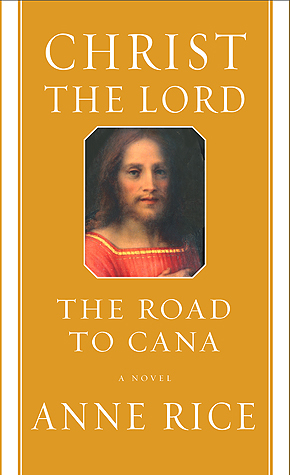 The Road to Cana by Anne Rice