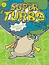 Super Turbo Protects the World (Super Turbo, #4)