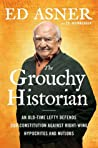 The Grouchy Historian: An Old-Time Lefty Defends Our Constitution Against Right-Wing Hypocrites and Nutjobs audiobook download free