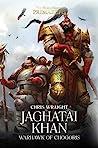 Jaghatai Khan: Warhawk of Chogoris (The Horus Heresy: Primarchs #8)