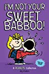 I'm Not Your Sweet Babboo! (PEANUTS AMP! Series Book 10) ebook download free