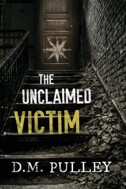 The Unclaimed Victim by D.M. Pulley
