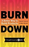 Burndown: A Better Way To Build Products