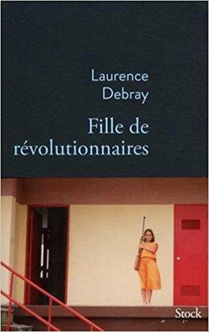 Hija De Revolucionarios By Laurence Debray