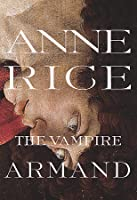 The Vampire Armand (Vampire Chronicles, Book 6)