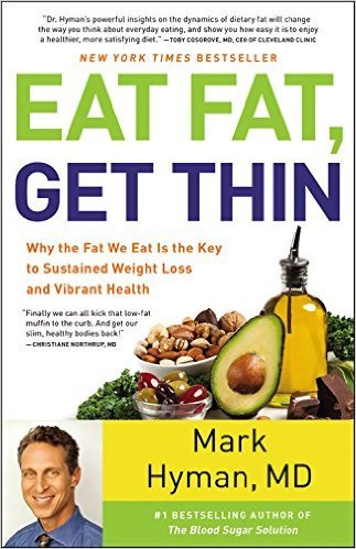 Eat Fat Get Thin Why the Fat We Eat Is the Key to Sustained Weight Loss andant Health
