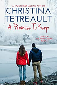A Promise To Keep (Love On The North Shore, #5)
