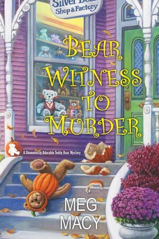 Bear Witness to Murder (Shamelessly Adorable Teddy Bear Mystery, #2)