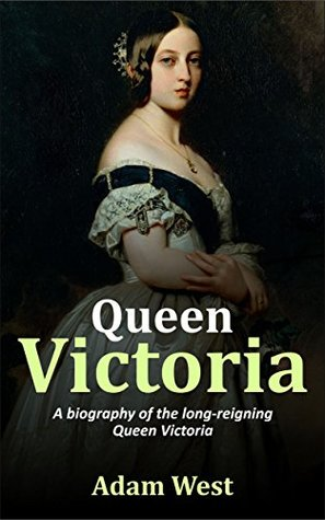 Queen Victoria: A biography of the long-reigning Queen Victoria