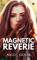 Magnetic Reverie (The reverie, #1)