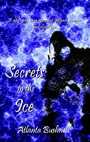 Secrets in the Ice (The Fire Song Chronicles Book 2)