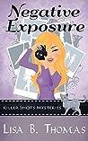 Negative Exposure (Killer Shots Mysteries #1)