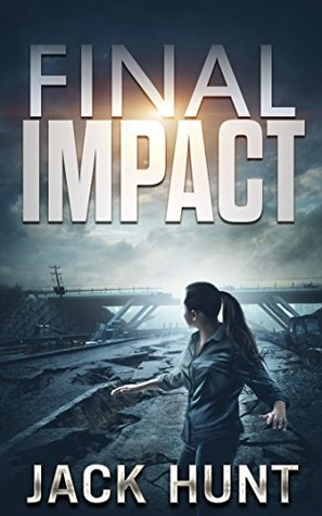 A Post-Apocalyptic Survival Thriller - Jack Hunt