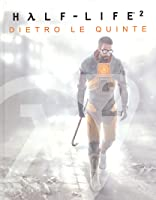 Half-Life 2. Dietro le quinte