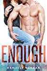 Enough  (Iron Orchids, #1)