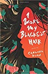 I Wore My Blackest Hair by Carlina Duan