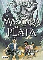 La máscara de plata (Magisterium,  #4)