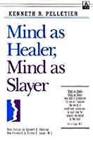 Mind As Healer, Mind As Slayer: A Holistic Approach To Preventing Stress Disorders
