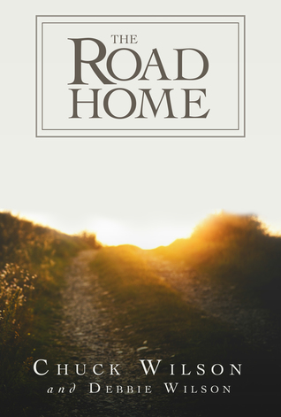 The Road Home by Chuck  Wilson