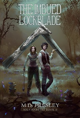 The Imbued Lockblade by M.D. Presley