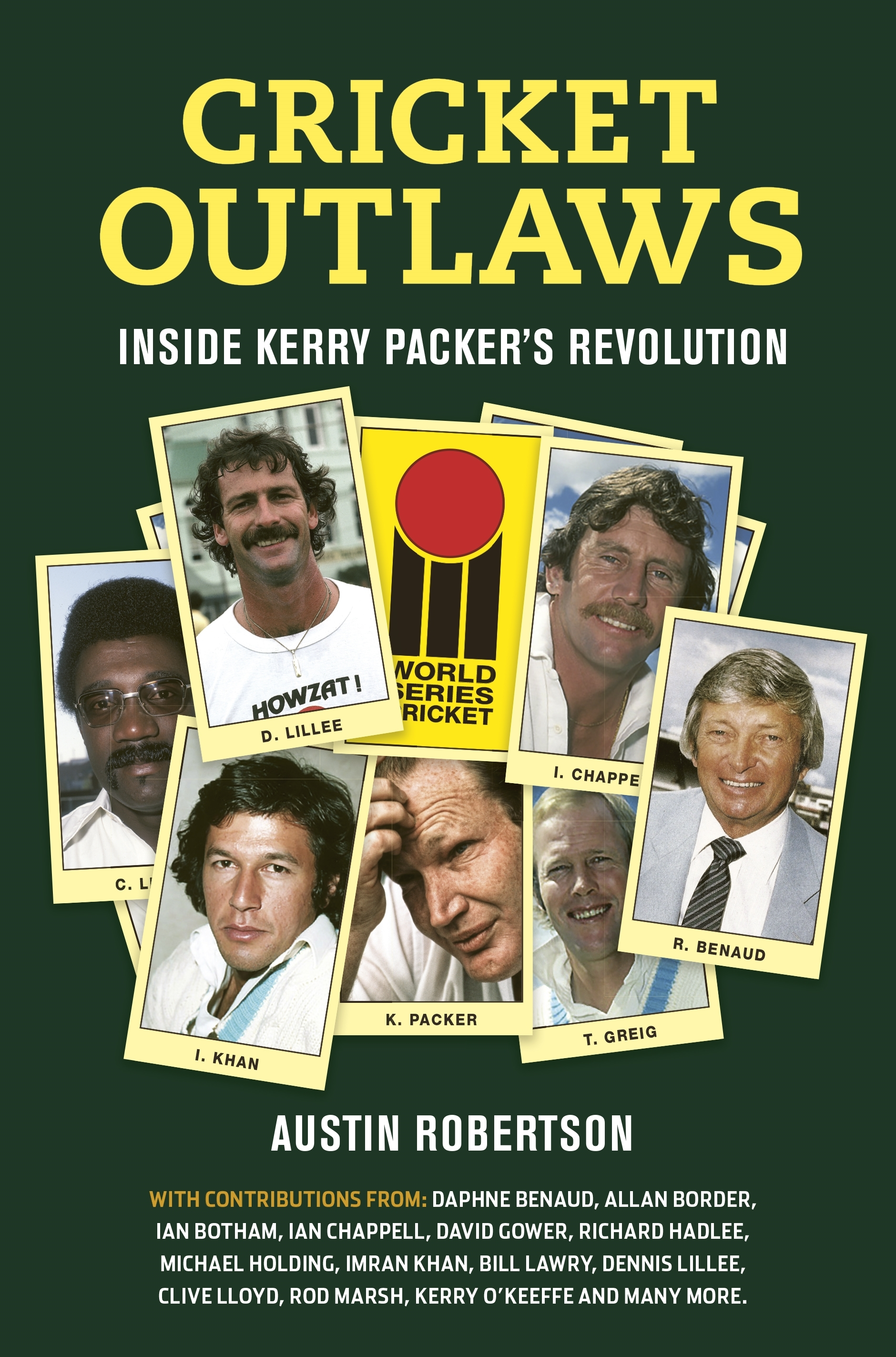 Cricket Outlaws Inside Kerry Packer's World Series Revolution