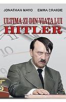 Ultima zi din viata lui Hitler