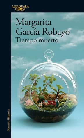 Tiempo muerto by Margarita García Robayo