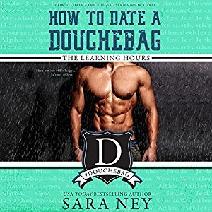 The Learning Hours (How to Date a Douchebag #3)