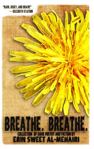 Breathe. Breathe. by Erin Sweet Al-Mehairi