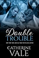 Double Trouble (BBW Paranormal Shifter Menage Romance)