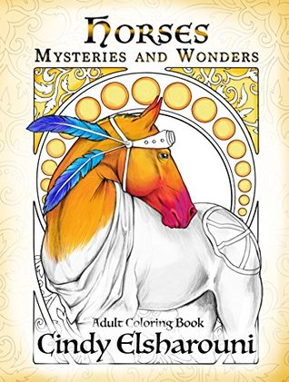 Horses: Mysteries and Wonders: Adult Coloring Book by Cindy ...