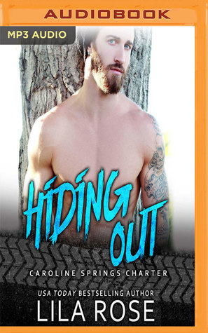 Hiding Out (Hawks MC Caroline Springs Charter, #2) by Lila Rose