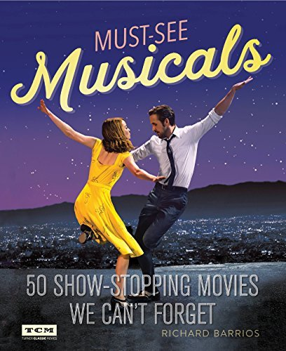 Turner Classic Movies Must-See Musicals 50 Show-Stopping Movies We Can't Forget