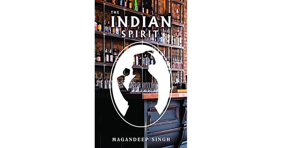 The Indian Spirit: The Untold Story of Drinking in India by