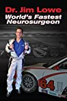 thextraordinarionly Book Review of World's Fastest Neurosurgeon by Dr. Jim Lower