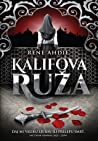Kalifova ruža (The Wrath & the Dawn, #2)