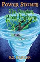 Power Stones: The Dragon's Blood Prophecy (#3)