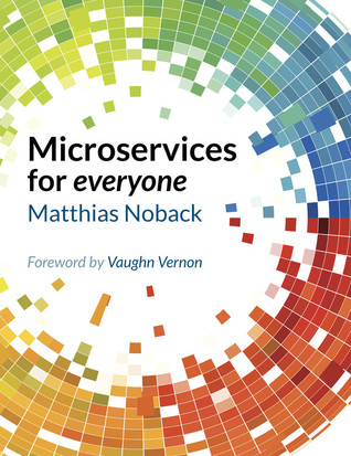 Microservices for everyone by Matthias Noback
