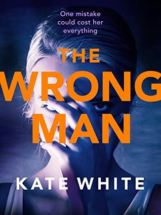 The Wrong Man by Kate White