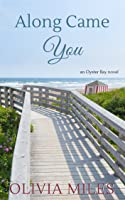 Along Came You (Oyster Bay, #2)