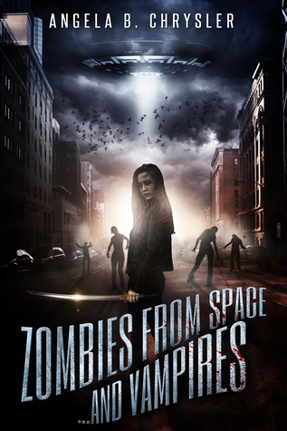 Zombies From Space...and Vampires by Angela B. Chrysler
