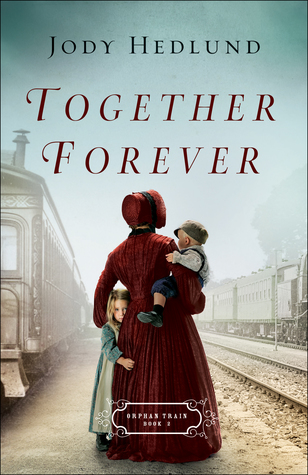 Together Forever (Orphan Train, #2)
