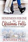 Honeymoon for One in Christmas Falls (Return to Christmas Falls #2)